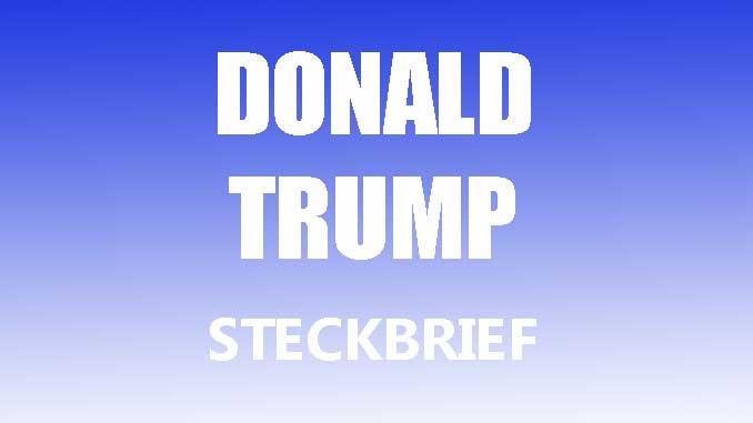 Teaserbild - Donald Trump Steckbrief