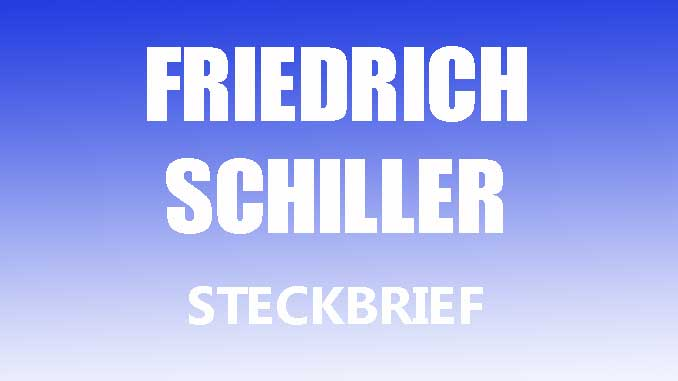 Friedrich Schiller Steckbrief Www Steckbriefe Net